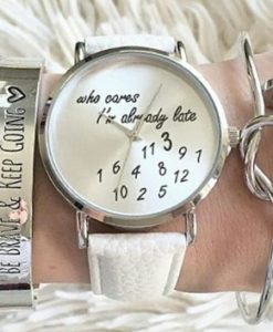 Montre who cares im late 2017